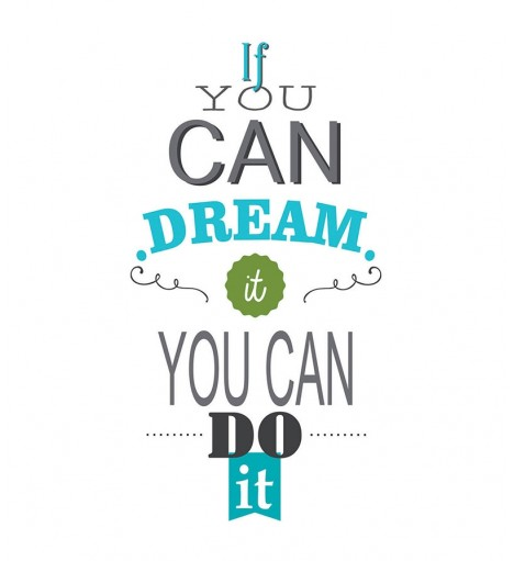 """Pôster escrito """"If you Can Dream it You Can do it"""""""